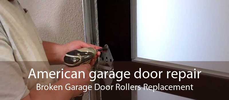 American garage door repair Broken Garage Door Rollers Replacement