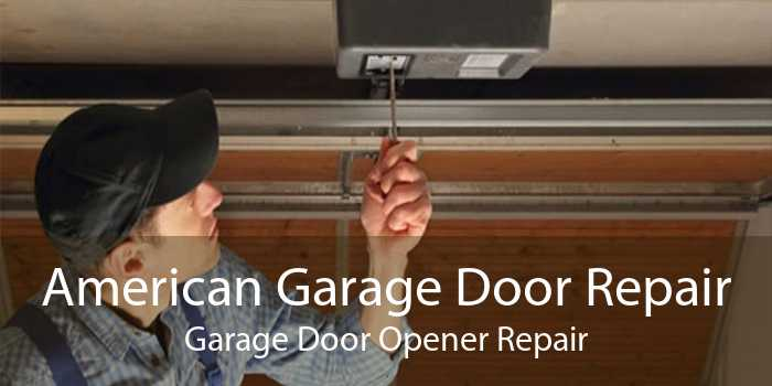 American Garage Door Repair Garage Door Opener Repair