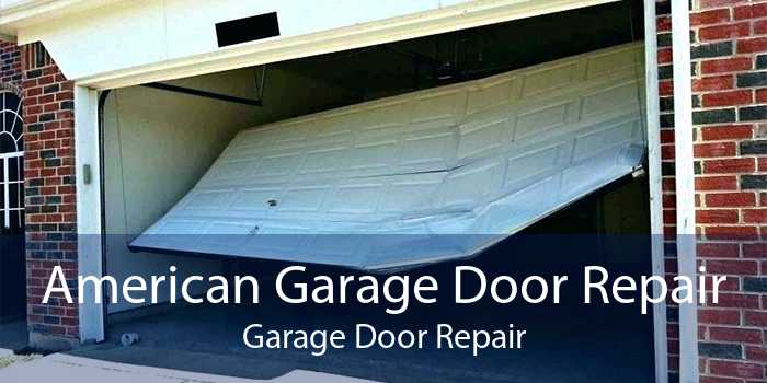 American Garage Door Repair Garage Door Repair