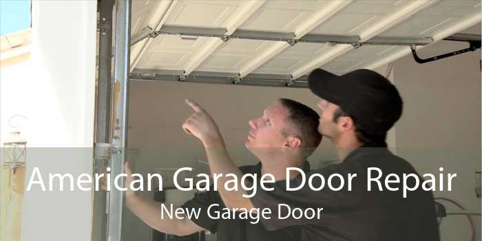 American Garage Door Repair New Garage Door